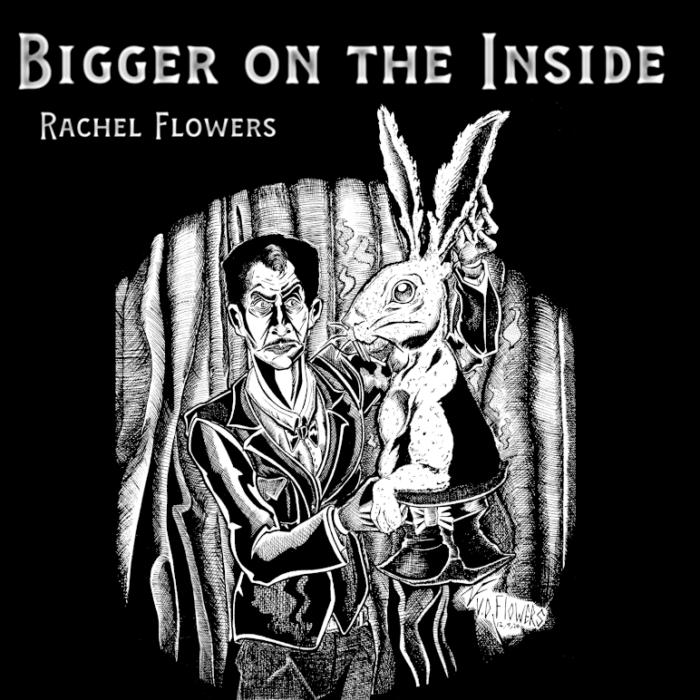 Rachel Flowers - Bigger on the Inside